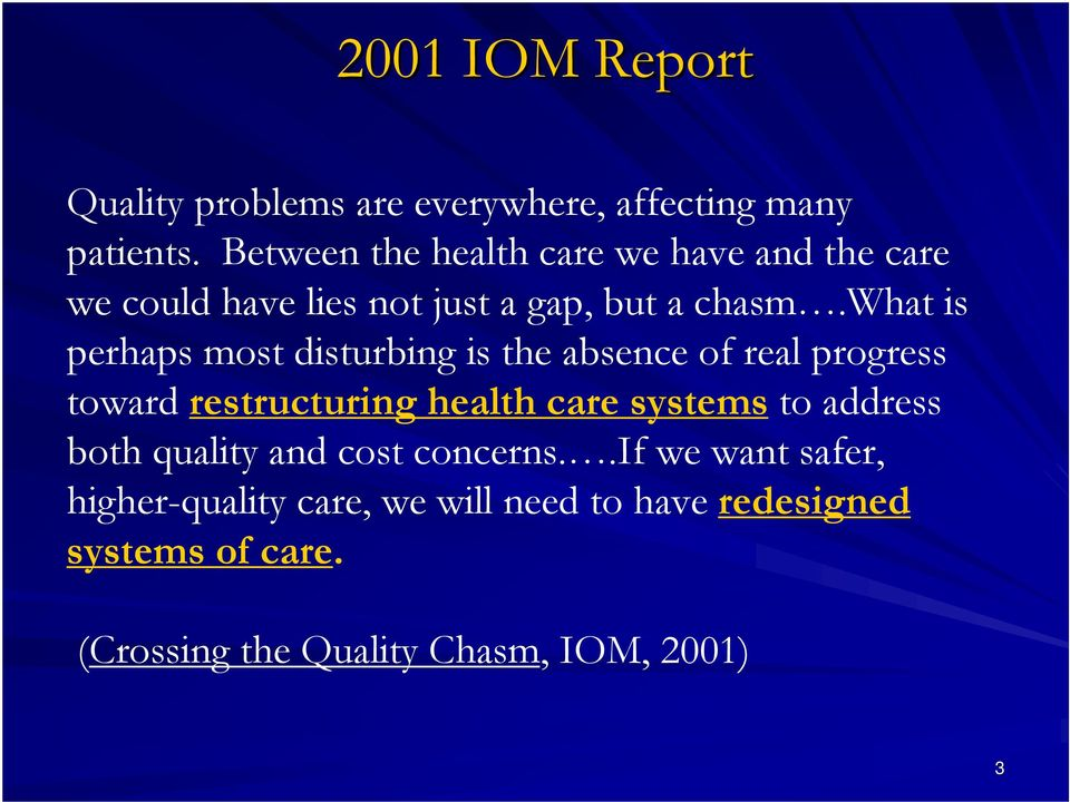 what is perhaps most disturbing is the absence of real progress toward restructuring health care systems to