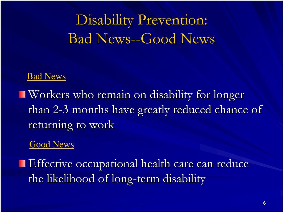 greatly reduced chance of returning to work Good News Effective