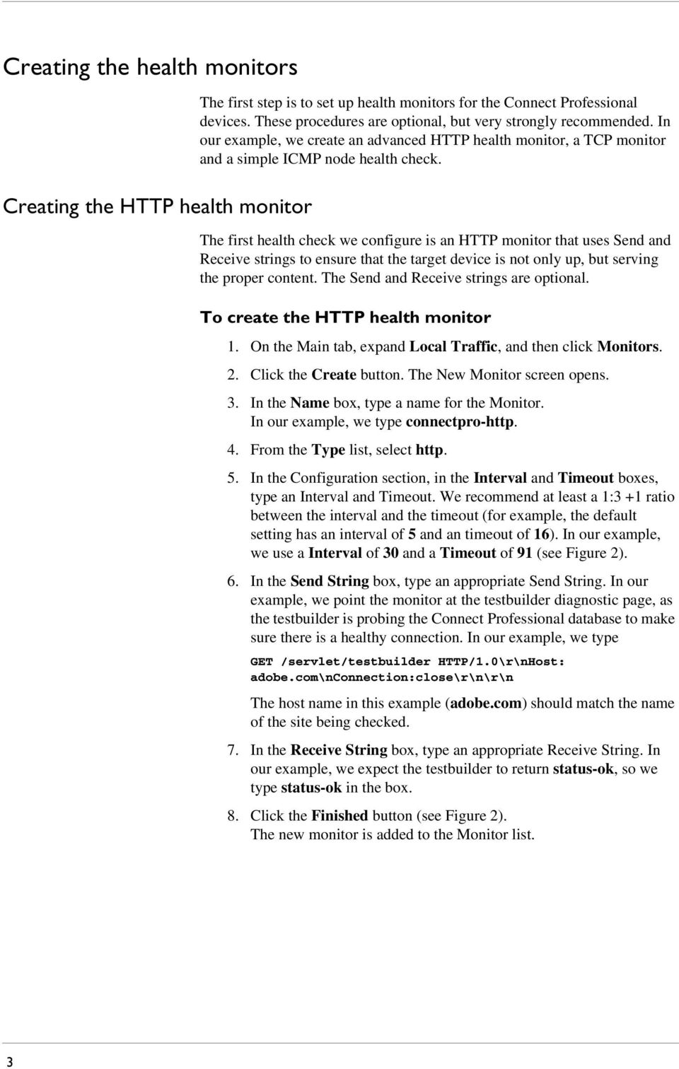 The first health check we configure is an HTTP monitor that uses Send and Receive strings to ensure that the target device is not only up, but serving the proper content.