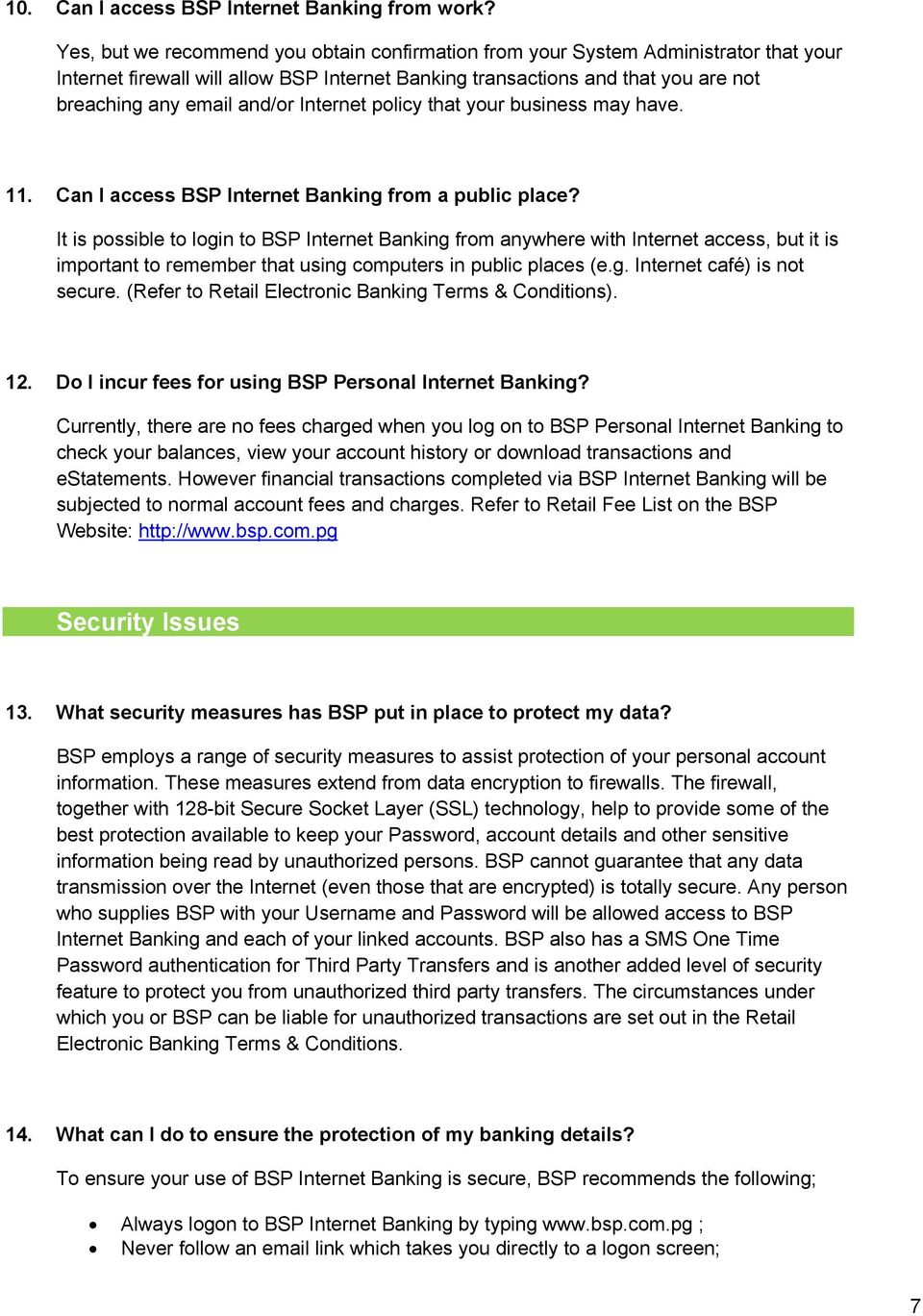 Internet policy that your business may have. 11. Can I access BSP Internet Banking from a public place?