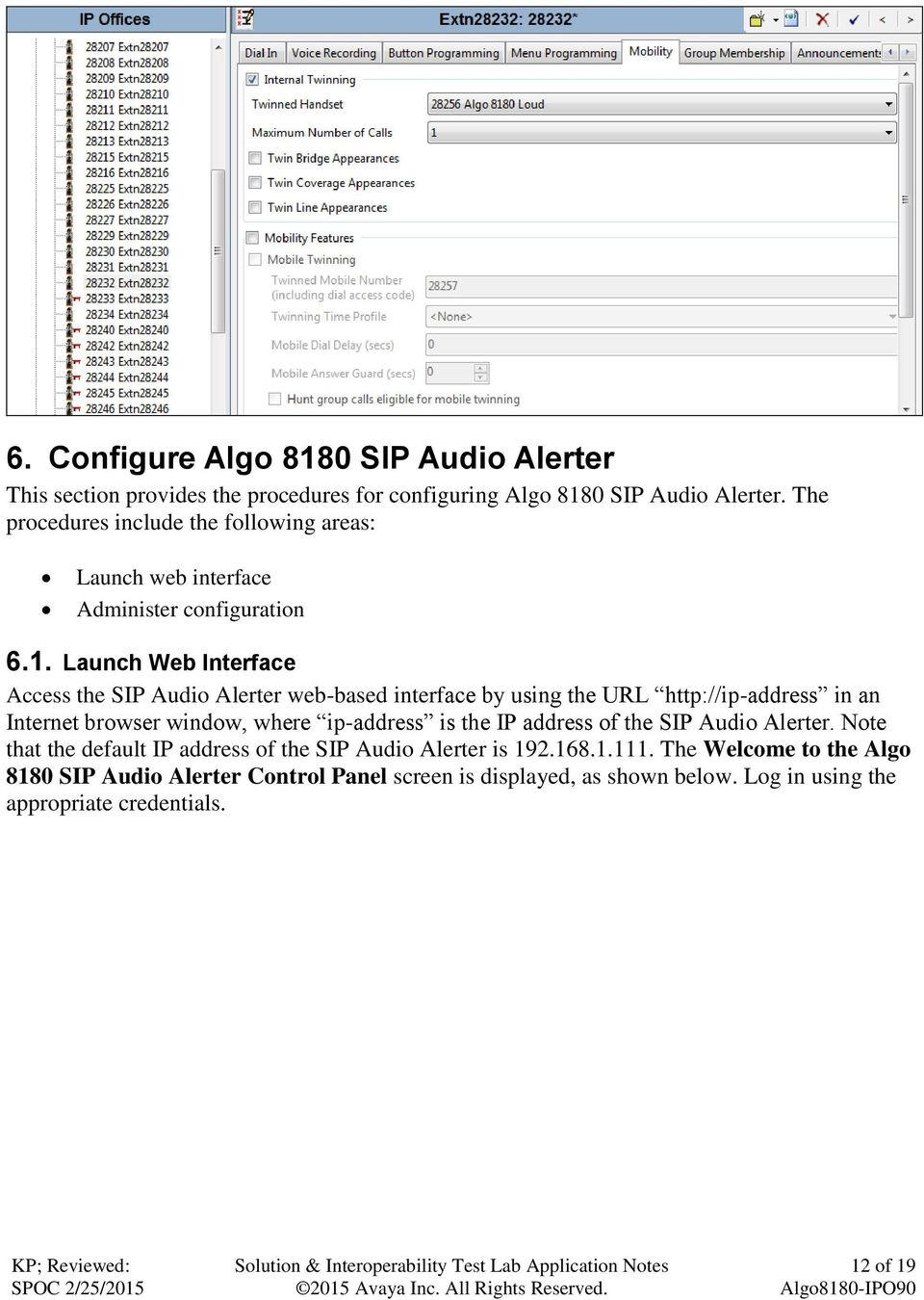 Launch Web Interface Access the SIP Audio Alerter web-based interface by using the URL http://ip-address in an Internet browser window, where ip-address is the