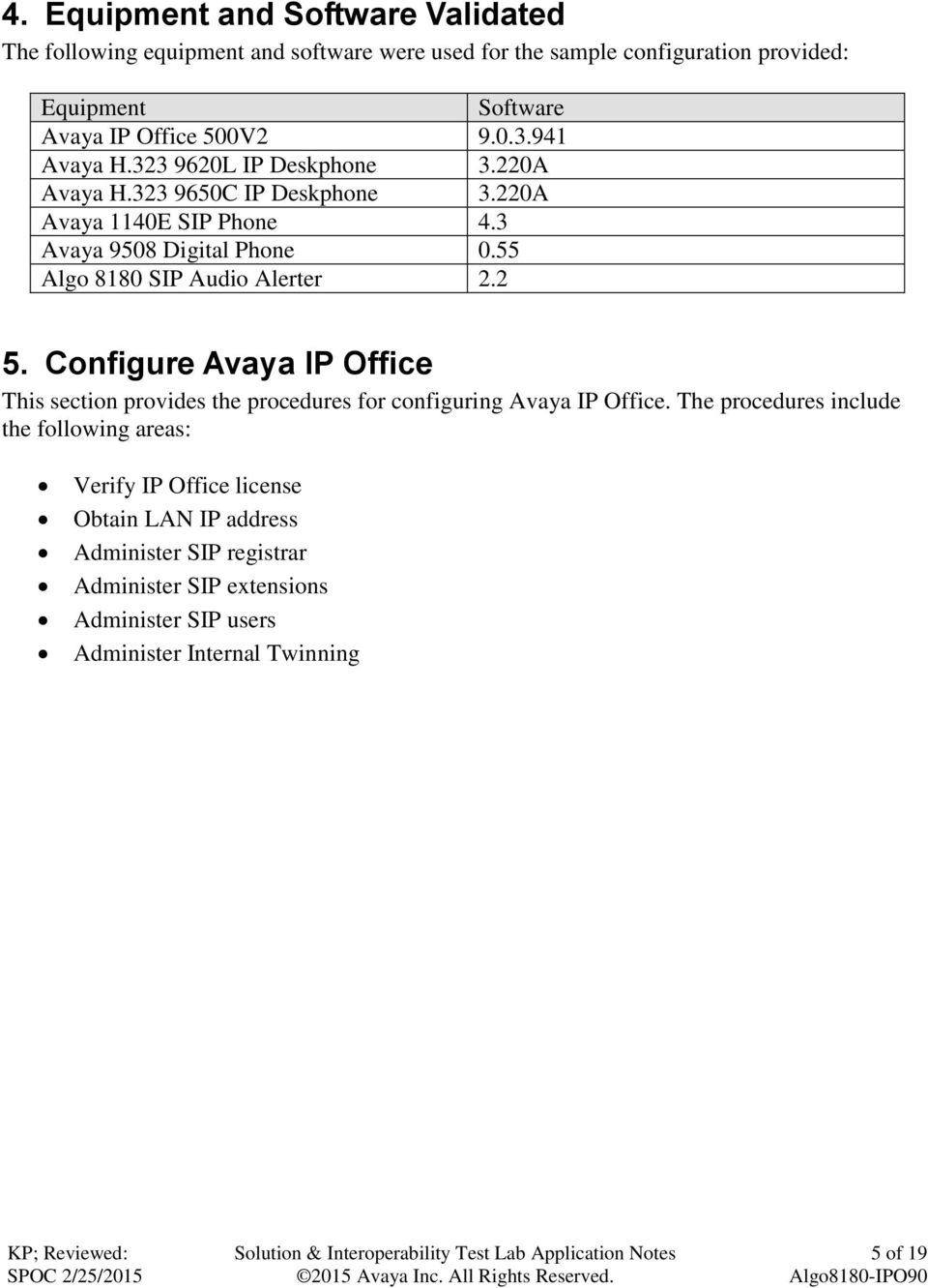 55 Algo 8180 SIP Audio Alerter 2.2 5. Configure Avaya IP Office This section provides the procedures for configuring Avaya IP Office.