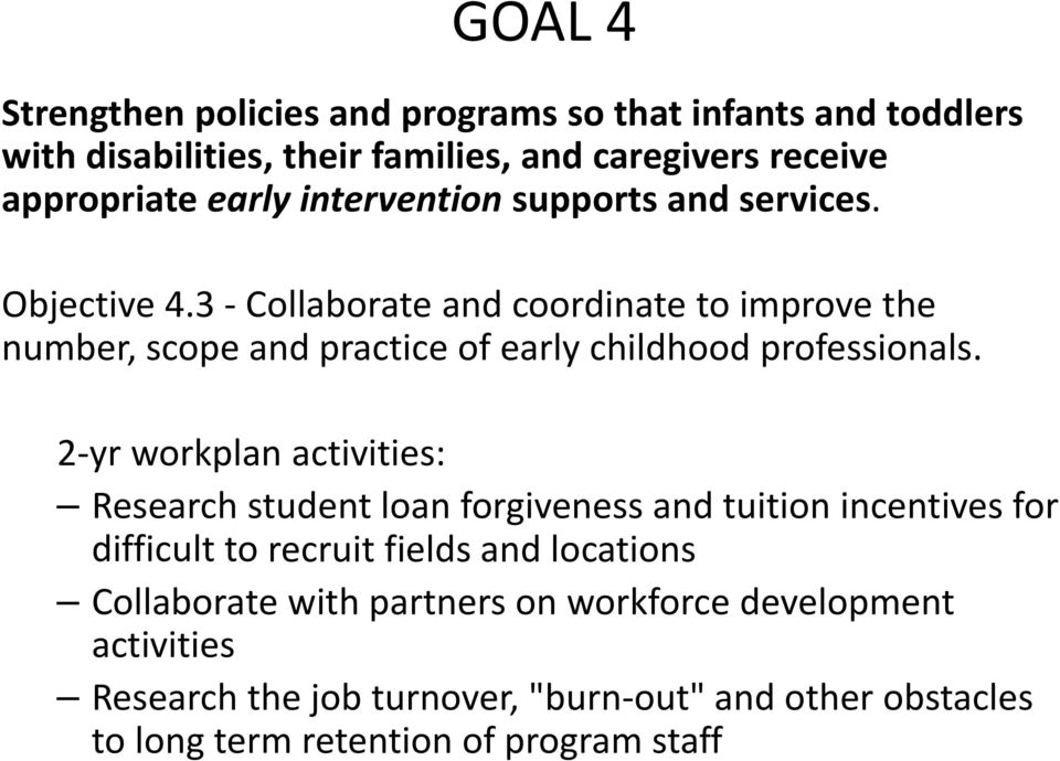 3 Collaborate and coordinate to improve the number, scope and practice of early childhood professionals.