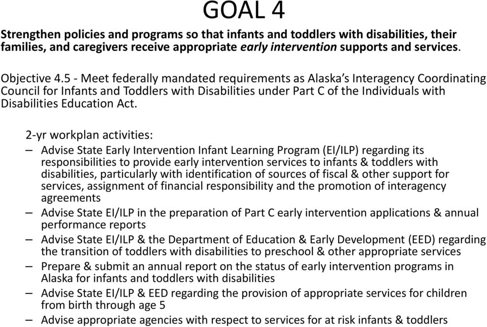 Advise State Early Intervention Infant Learning Program (EI/ILP) regarding its responsibilities to provide early intervention services to infants & toddlers with disabilities, particularly with