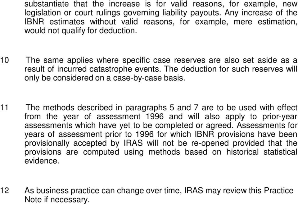 10 The same applies where specific case reserves are also set aside as a result of incurred catastrophe events. The deduction for such reserves will only be considered on a case-by-case basis.