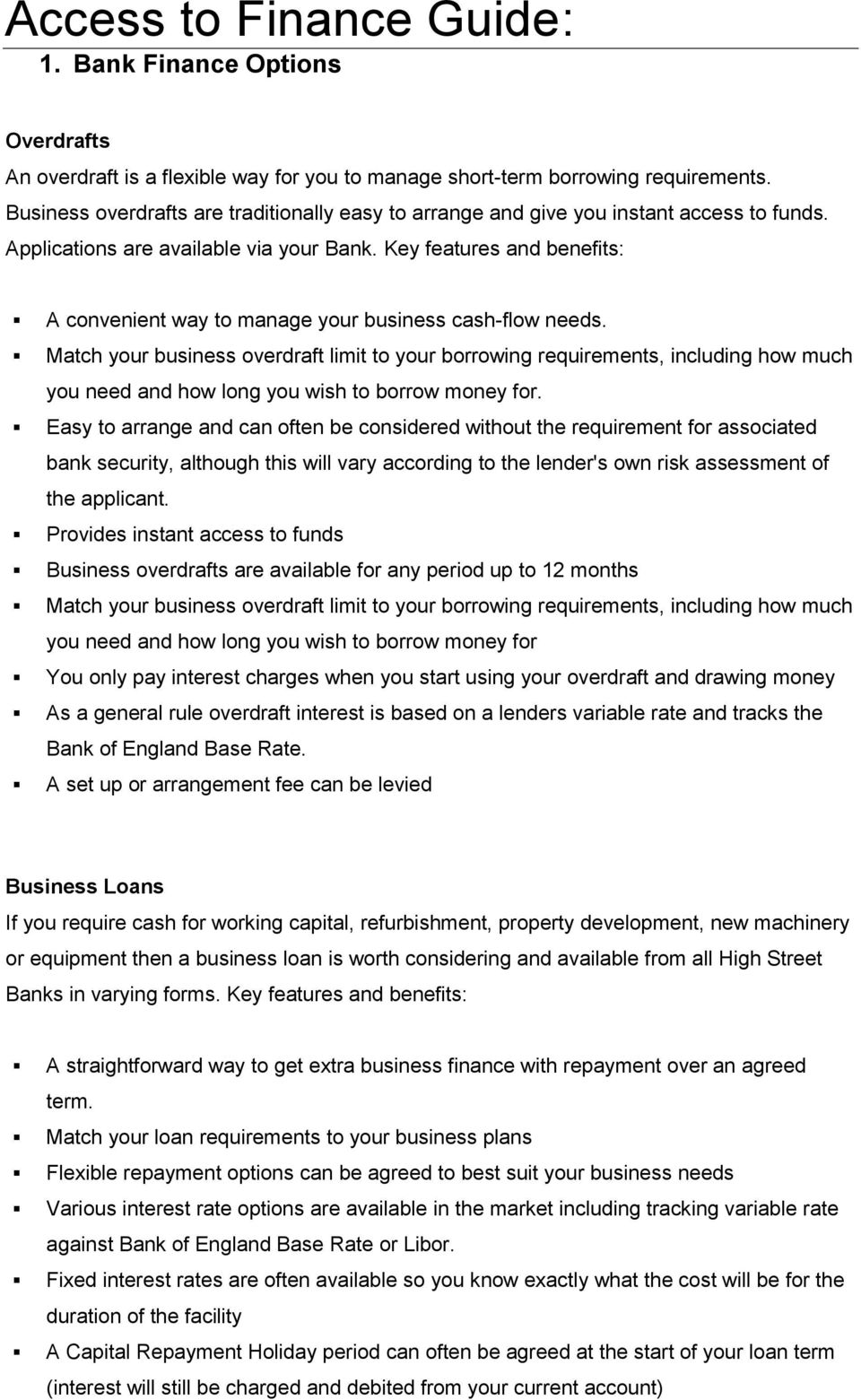 Key features and benefits: A convenient way to manage your business cash-flow needs.