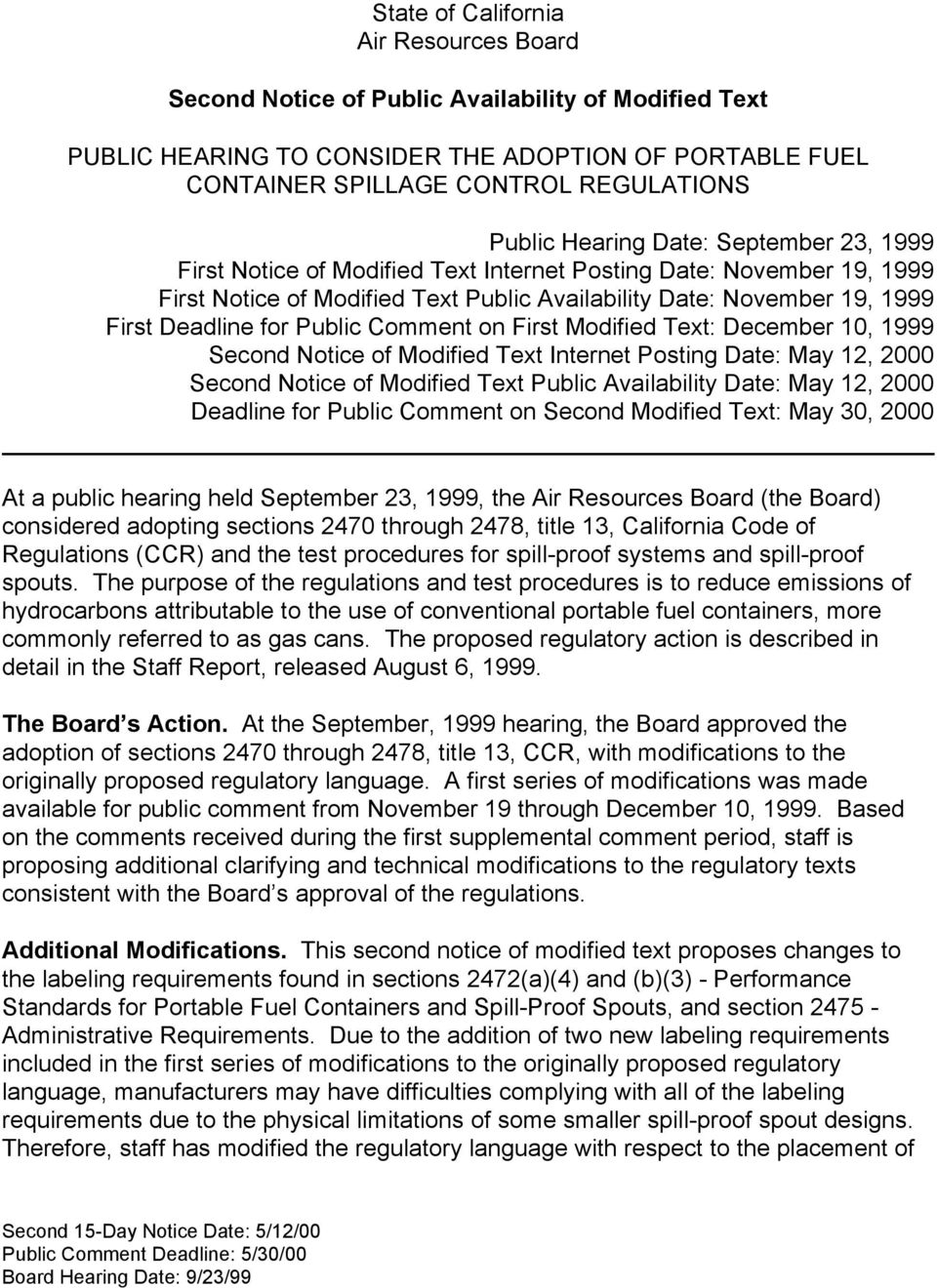 Public Comment on First Modified Text: December 10, 1999 Second Notice of Modified Text Internet Posting Date: May 12, 2000 Second Notice of Modified Text Public Availability Date: May 12, 2000
