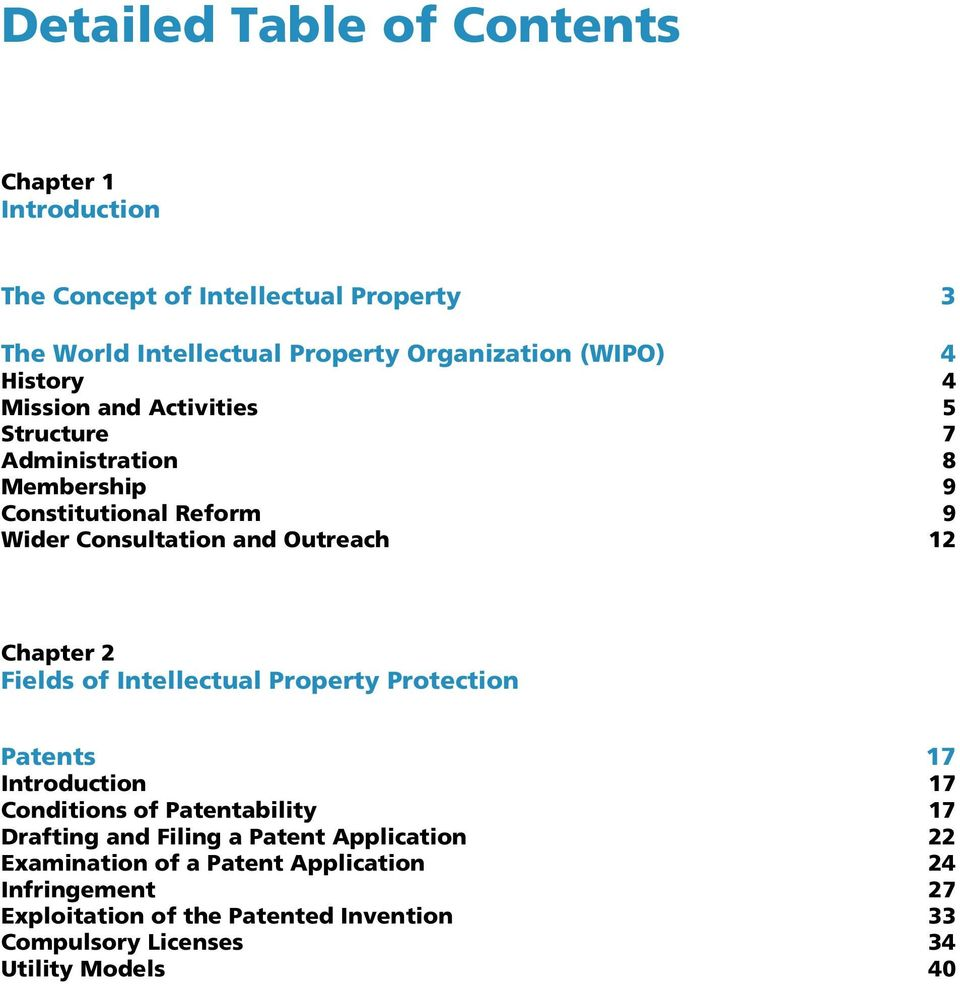Chapter 2 Fields of Intellectual Property Protection Patents 17 Introduction 17 Conditions of Patentability 17 Drafting and Filing a Patent