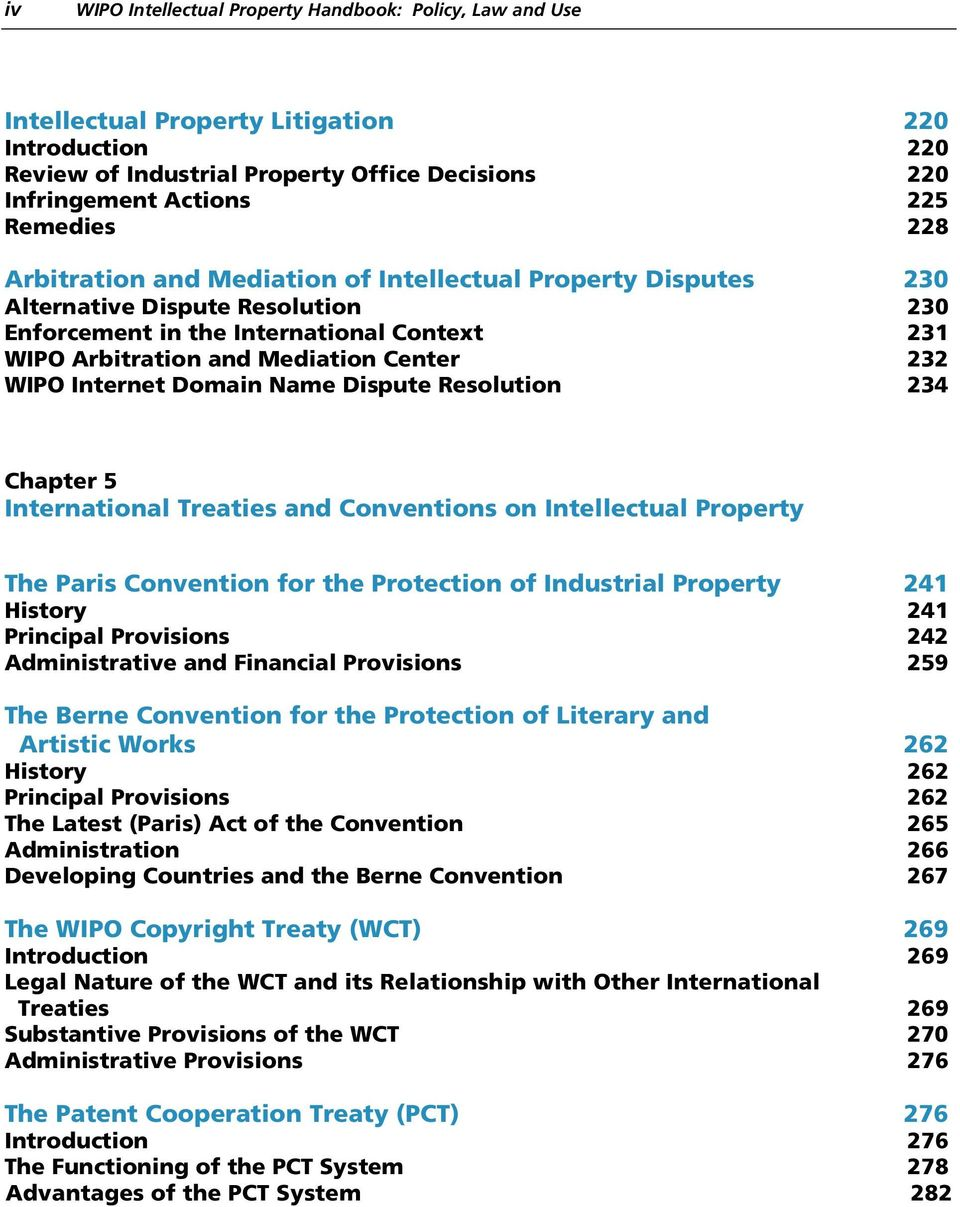 Internet Domain Name Dispute Resolution 234 Chapter 5 International Treaties and Conventions on Intellectual Property The Paris Convention for the Protection of Industrial Property 241 History 241