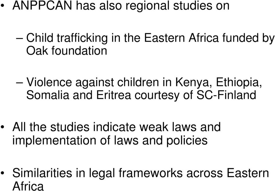 and Eritrea courtesy of SC-Finland All the studies indicate weak laws and
