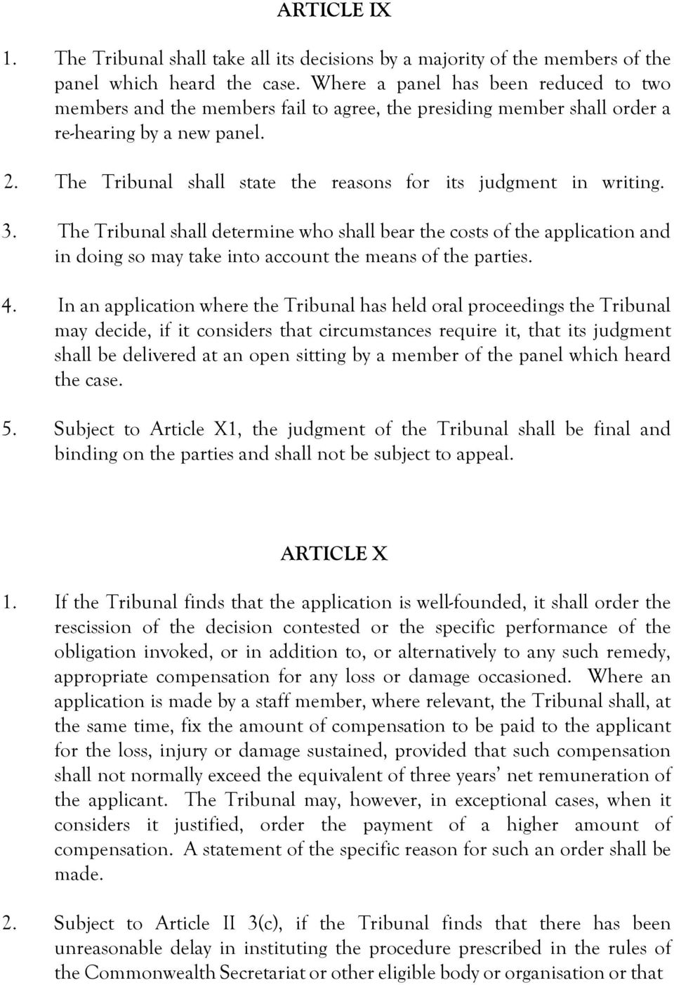 The Tribunal shall state the reasons for its judgment in writing. 3.