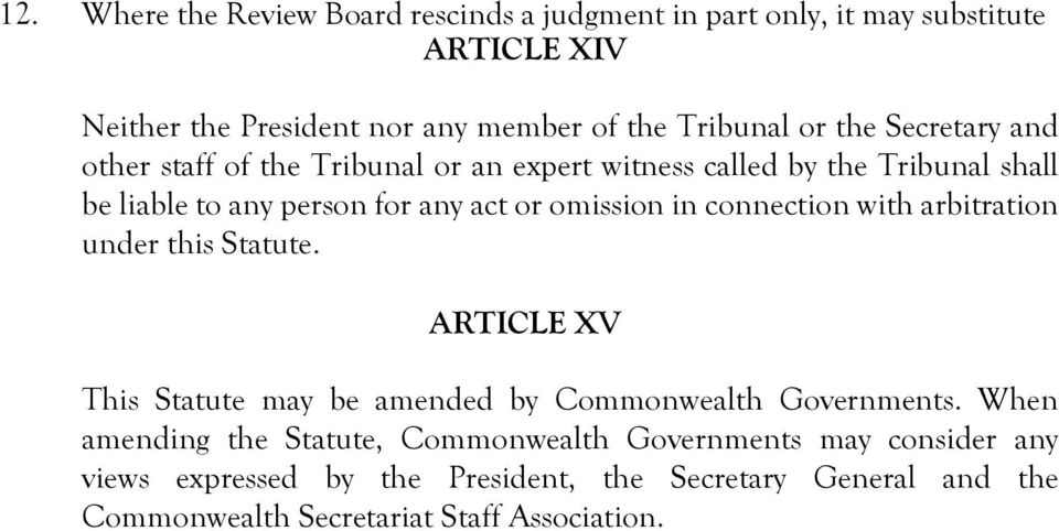 connection with arbitration under this Statute. ARTICLE XV This Statute may be amended by Commonwealth Governments.
