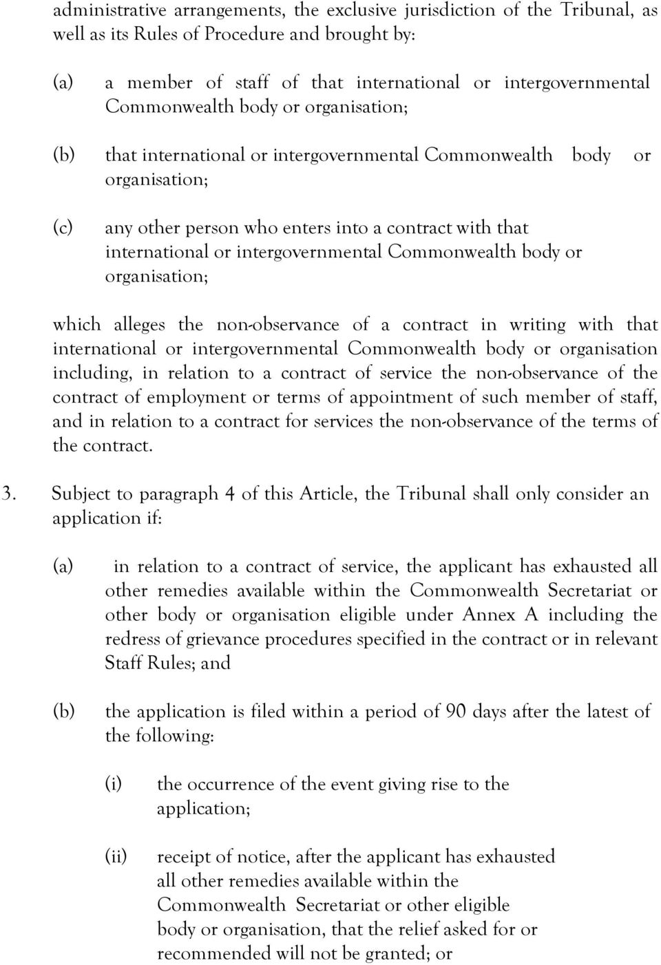 intergovernmental Commonwealth body or organisation; which alleges the non-observance of a contract in writing with that international or intergovernmental Commonwealth body or organisation