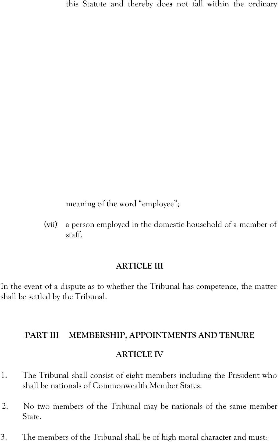 PART III MEMBERSHIP, APPOINTMENTS AND TENURE ARTICLE IV 1.