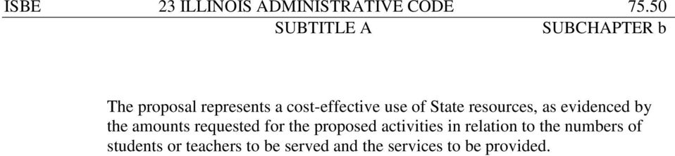 as evidenced by the amounts requested for the proposed activities