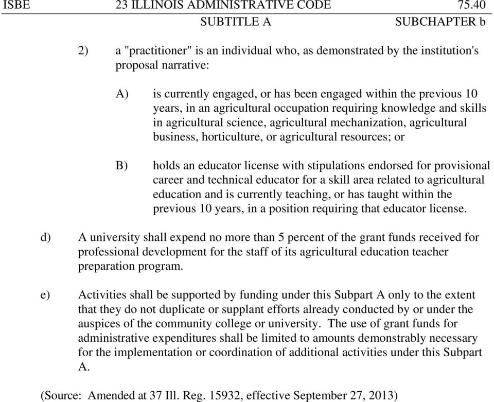 occupation requiring knowledge and skills in agricultural science, agricultural mechanization, agricultural business, horticulture, or agricultural resources; or B) holds an educator license with
