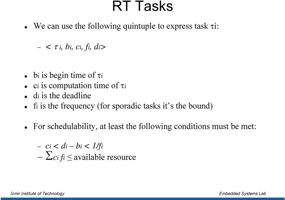fi is the frequency (for sporadic tasks it s the bound) For schedulability, at