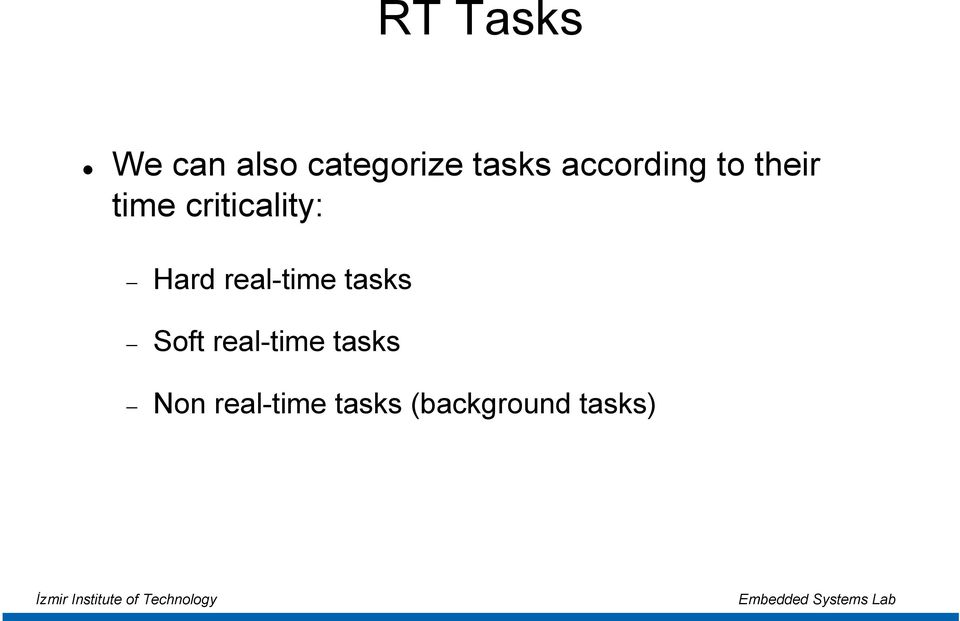 Hard real-time tasks Soft real-time