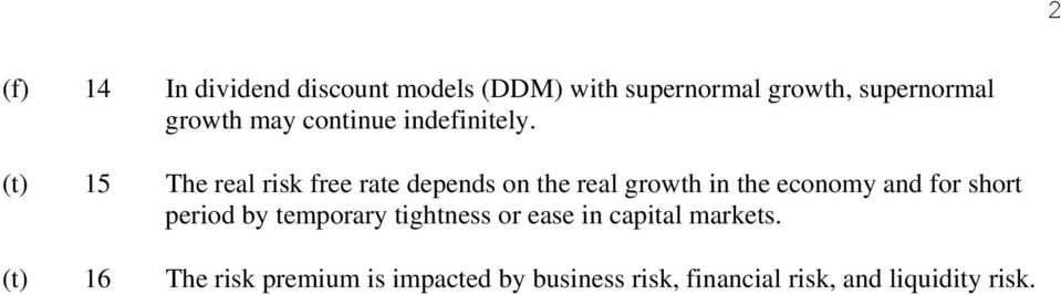(t) 15 The real risk free rate depends on the real growth in the economy and for short
