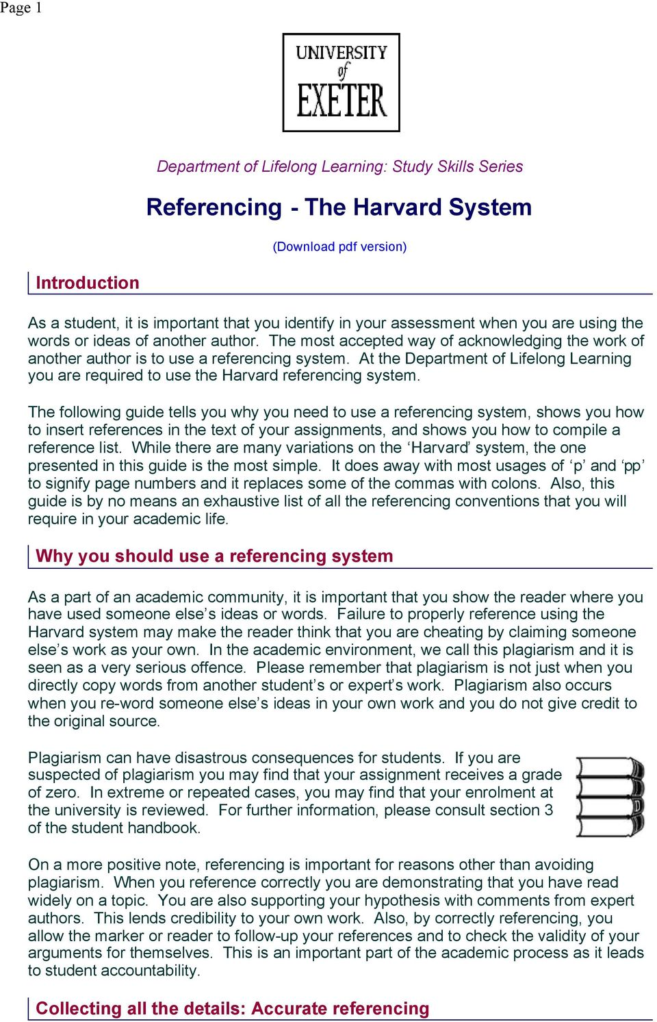 At the Department of Lifelong Learning you are required to use the Harvard referencing system.