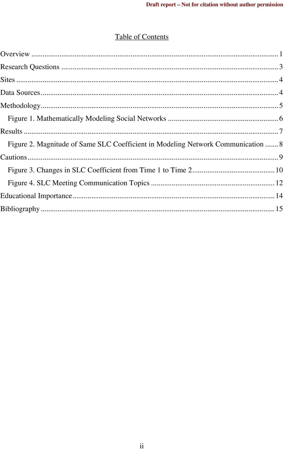 Magnitude of Same SLC Coefficient in Modeling Network Communication...8 Cautions...9 Figure 3.