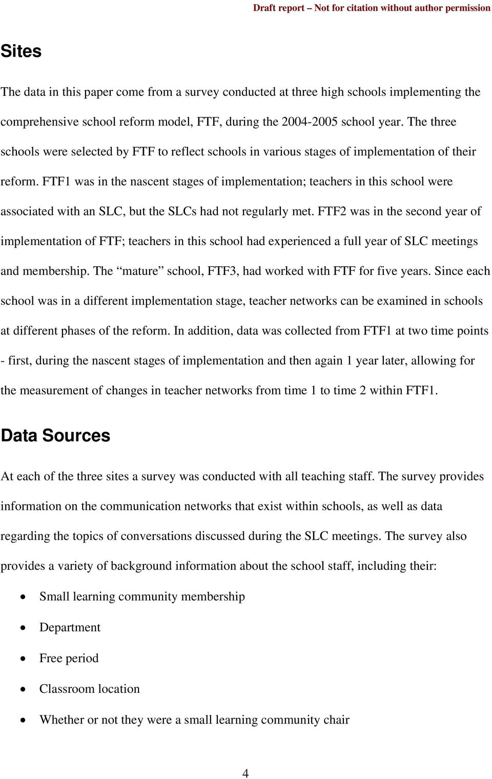 FTF1 was in the nascent stages of implementation; teachers in this school were associated with an SLC, but the SLCs had not regularly met.