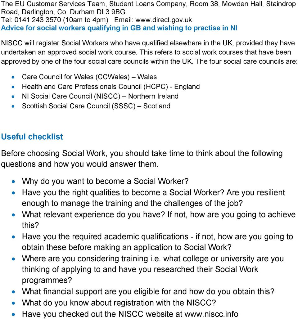 work course. This refers to social work courses that have been approved by one of the four social care councils within the UK.