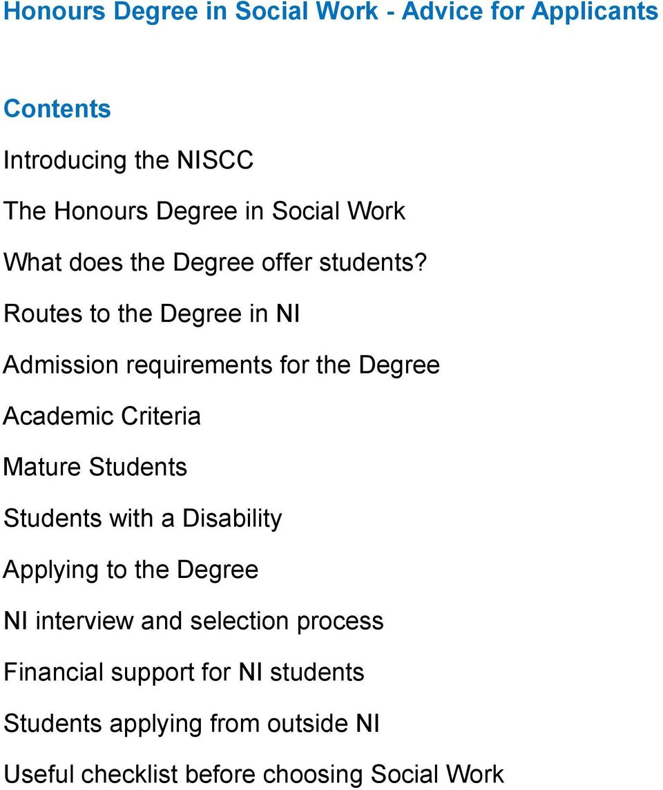 Routes to the Degree in NI Admission requirements for the Degree Academic Criteria Mature Students Students with