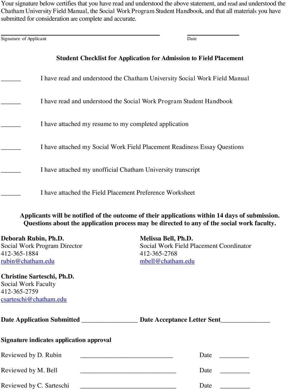 Signature of Applicant Date Student Checklist for Application for Admission to Field Placement I have read and understood the Chatham University Social Work Field Manual I have read and understood