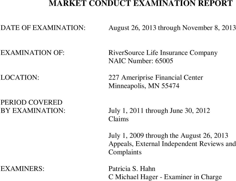 55474 PERIOD COVERED BY EXAMINATION: July 1, 2011 through June 30, 2012 Claims July 1, 2009 through the August 26,