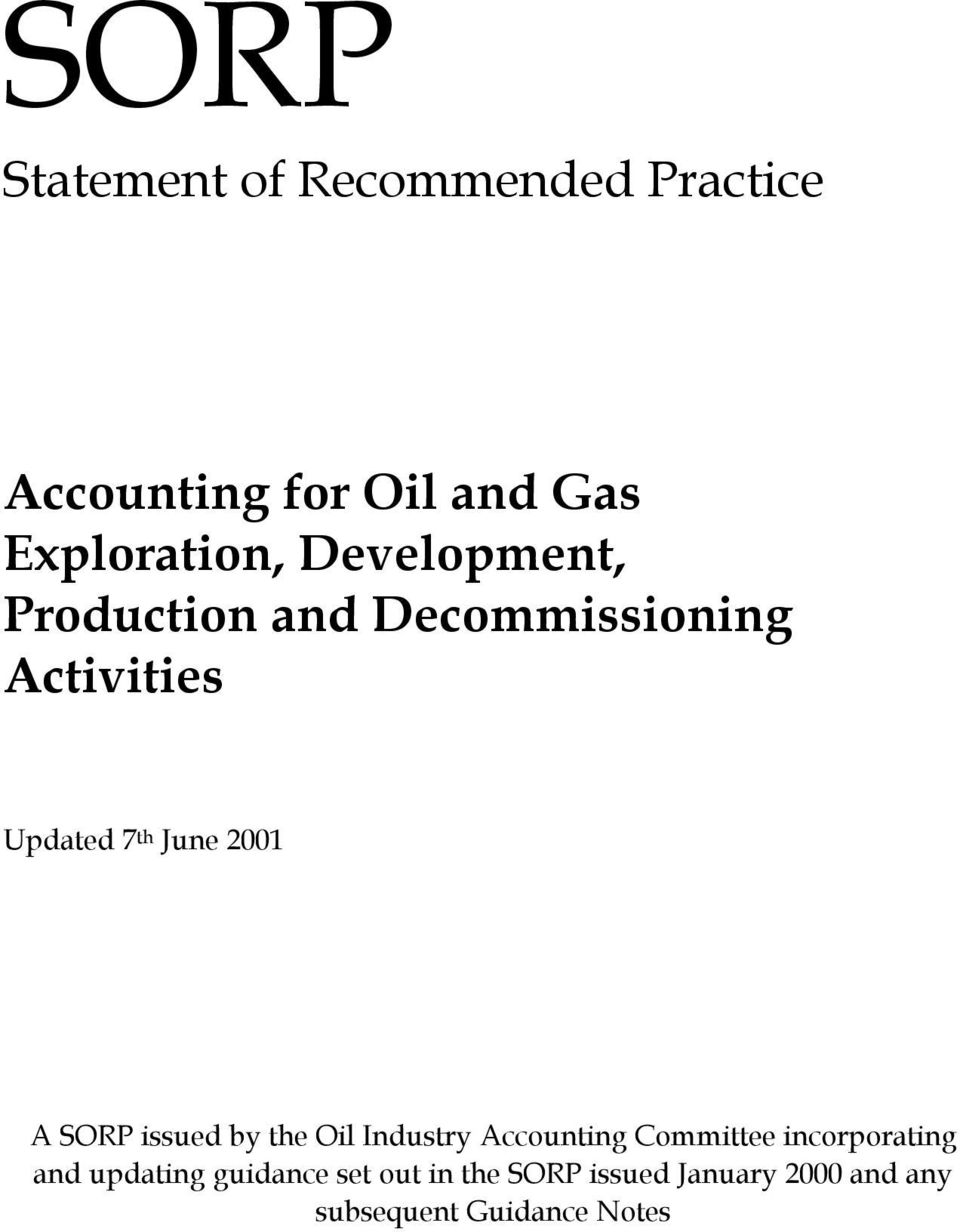SORP issued by the Oil Industry Accounting Committee incorporating and updating