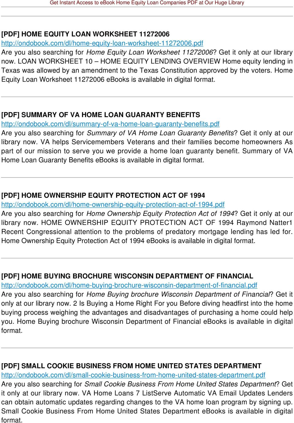 Home Equity Loan Worksheet 11272006 ebooks is available in digital [PDF] SUMMARY OF VA HOME LOAN GUARANTY BENEFITS http://ondobook.com/dl/summary-of-va-home-loan-guaranty-benefits.