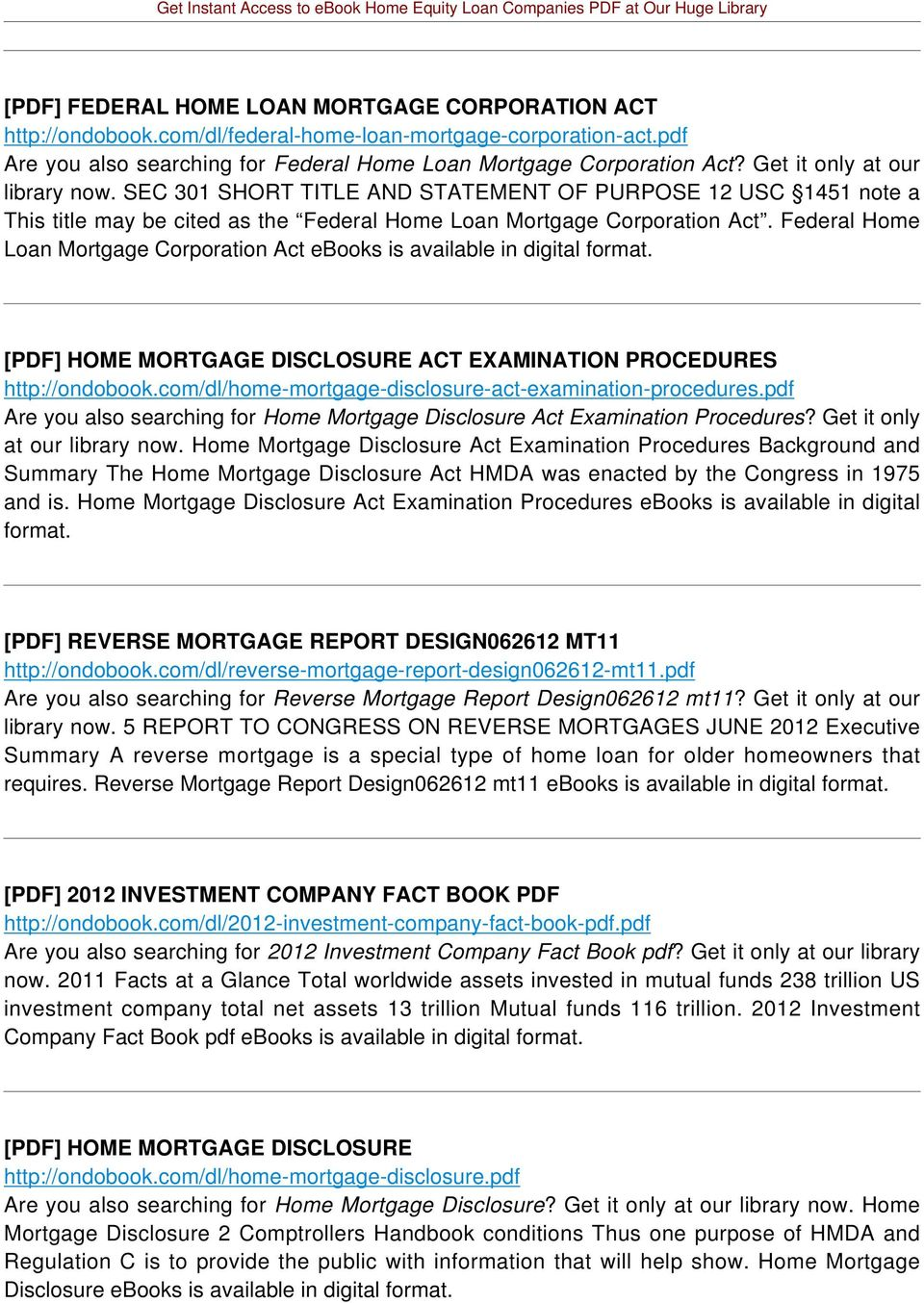 Federal Home Loan Mortgage Corporation Act ebooks is available in digital [PDF] HOME MORTGAGE DISCLOSURE ACT EXAMINATION PROCEDURES http://ondobook.