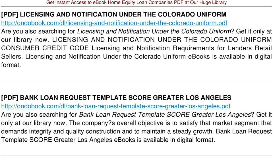 LICENSING AND NOTIFICATION UNDER THE COLORADO UNIFORM CONSUMER CREDIT CODE Licensing and Notification Requirements for Lenders Retail Sellers.