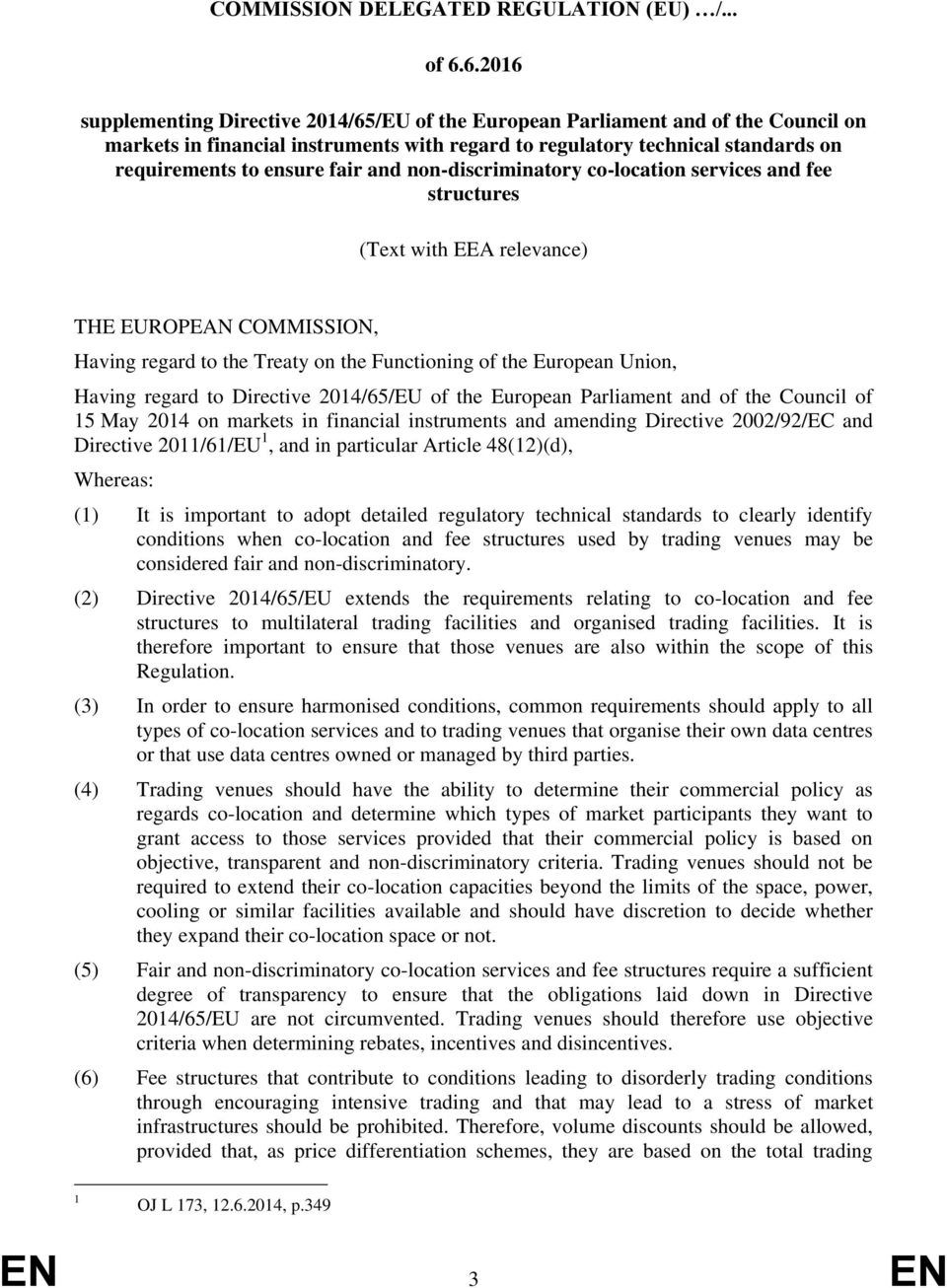 fair and non-discriminatory co-location services and fee structures (Text with EEA relevance) THE EUROPEAN COMMISSION, Having regard to the Treaty on the Functioning of the European Union, Having