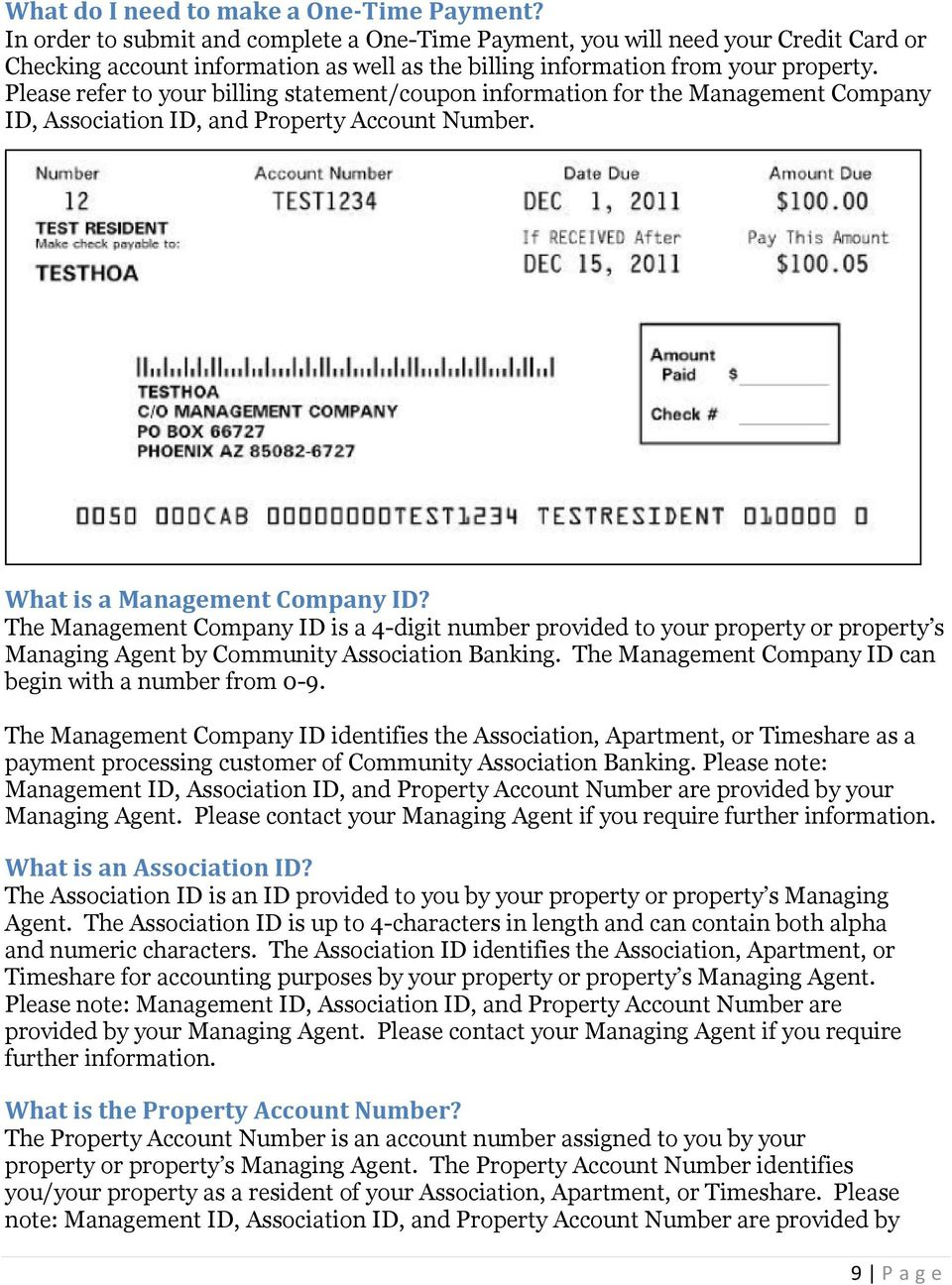 Please refer to your billing statement/coupon information for the Management Company ID, Association ID, and Property Account Number. What is a Management Company ID?