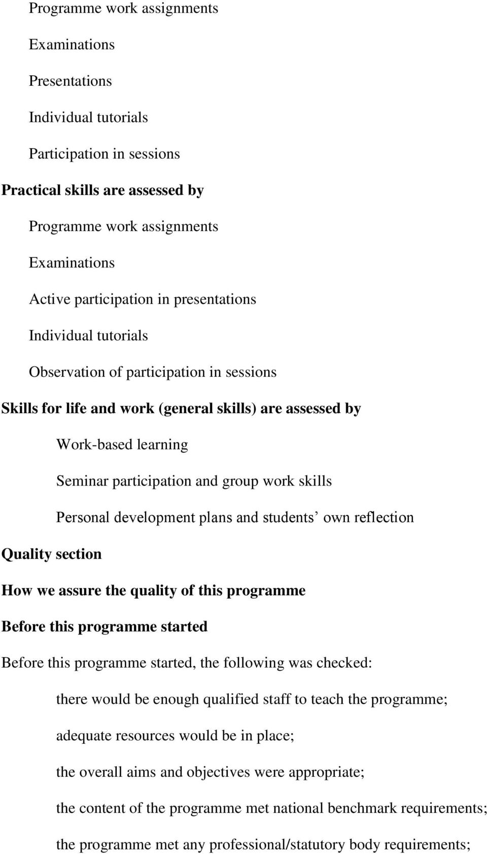 Personal development plans and students own reflection Quality section How we assure the quality of this programme Before this programme started Before this programme started, the following was