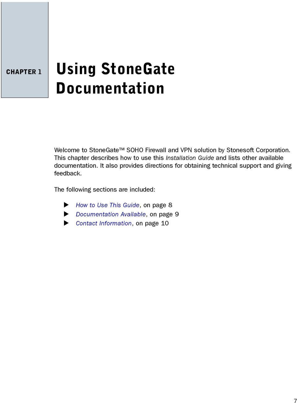 This chapter describes how to use this Installation Guide and lists other available documentation.