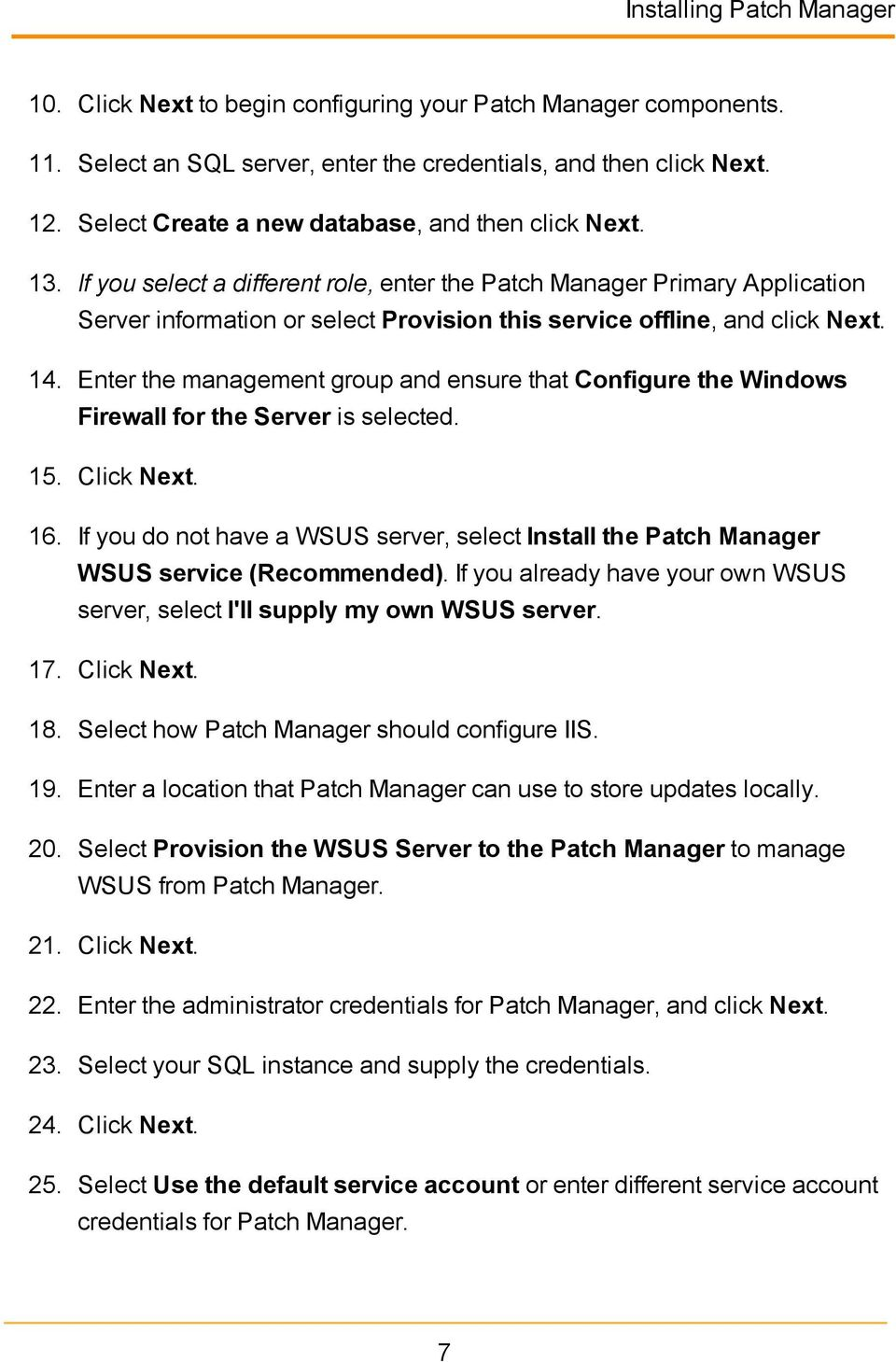 If you select a different role, enter the Patch Manager Primary Application Server information or select Provision this service offline, and click Next. 14.