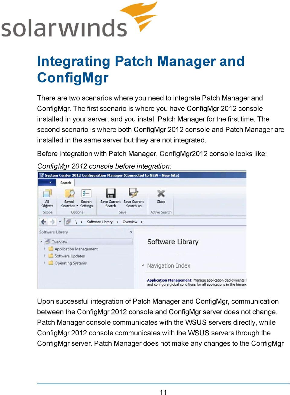 The second scenario is where both ConfigMgr 2012 console and Patch Manager are installed in the same server but they are not integrated.