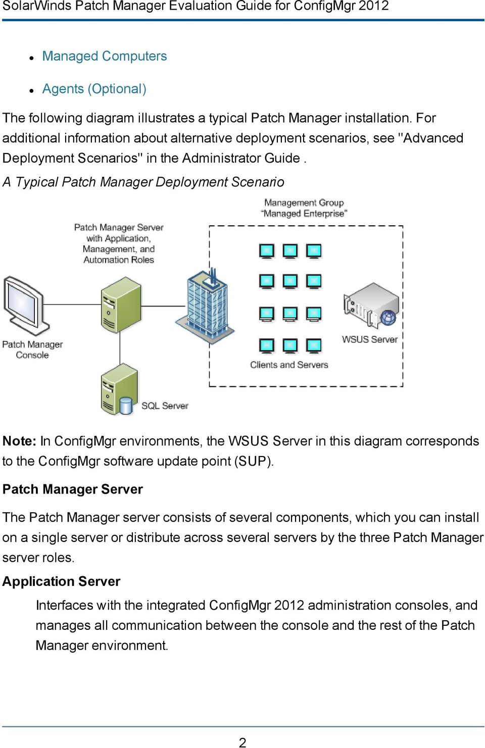 A Typical Patch Manager Deployment Scenario Note: In ConfigMgr environments, the WSUS Server in this diagram corresponds to the ConfigMgr software update point (SUP).