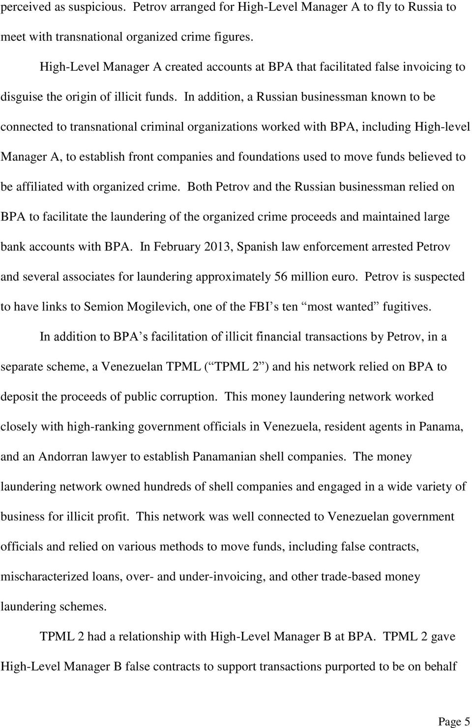 In addition, a Russian businessman known to be connected to transnational criminal organizations worked with BPA, including High-level Manager A, to establish front companies and foundations used to