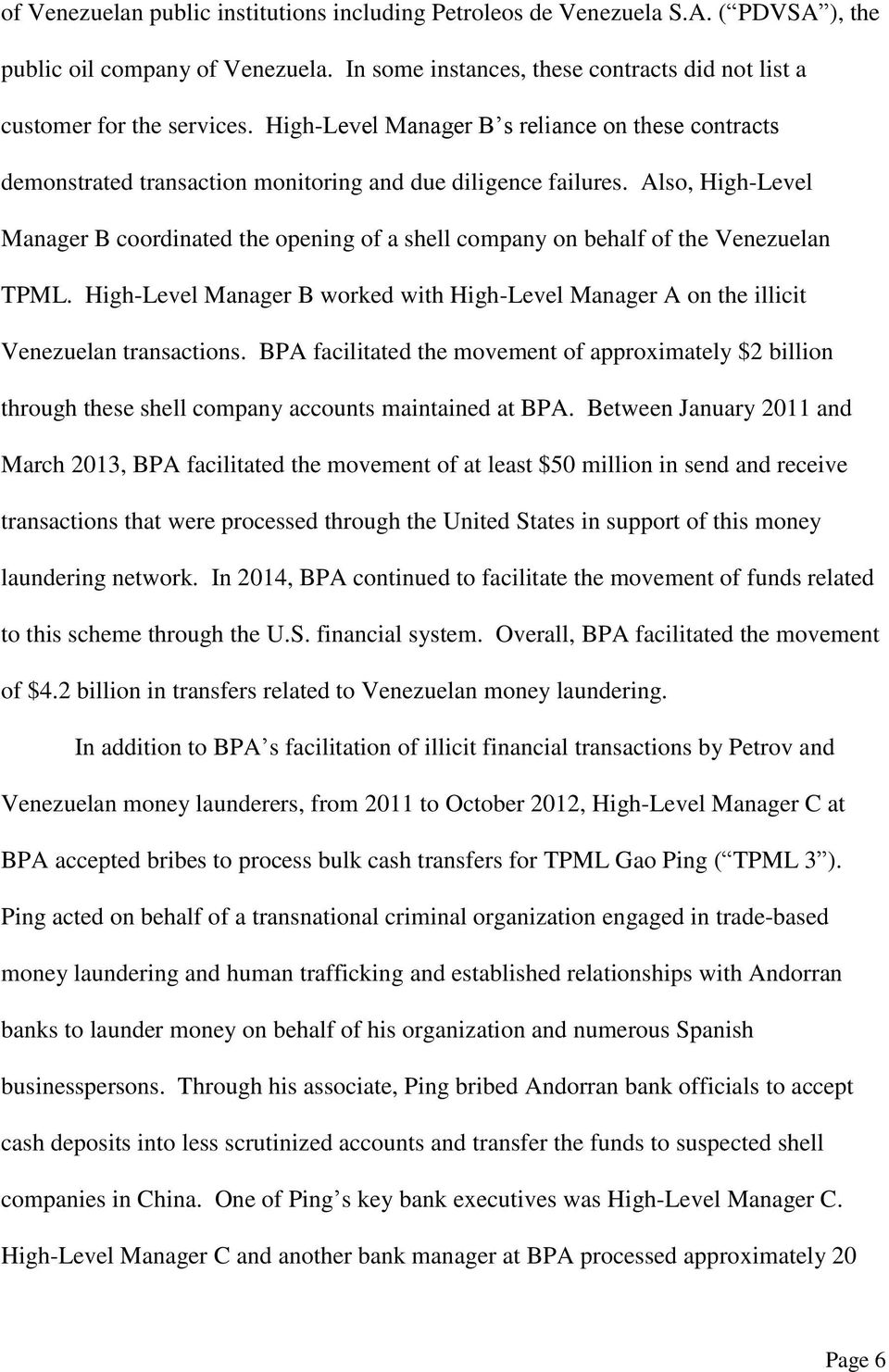 Also, High-Level Manager B coordinated the opening of a shell company on behalf of the Venezuelan TPML. High-Level Manager B worked with High-Level Manager A on the illicit Venezuelan transactions.