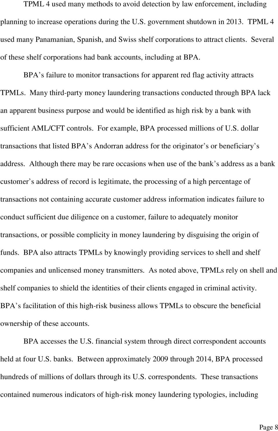BPA s failure to monitor transactions for apparent red flag activity attracts TPMLs.