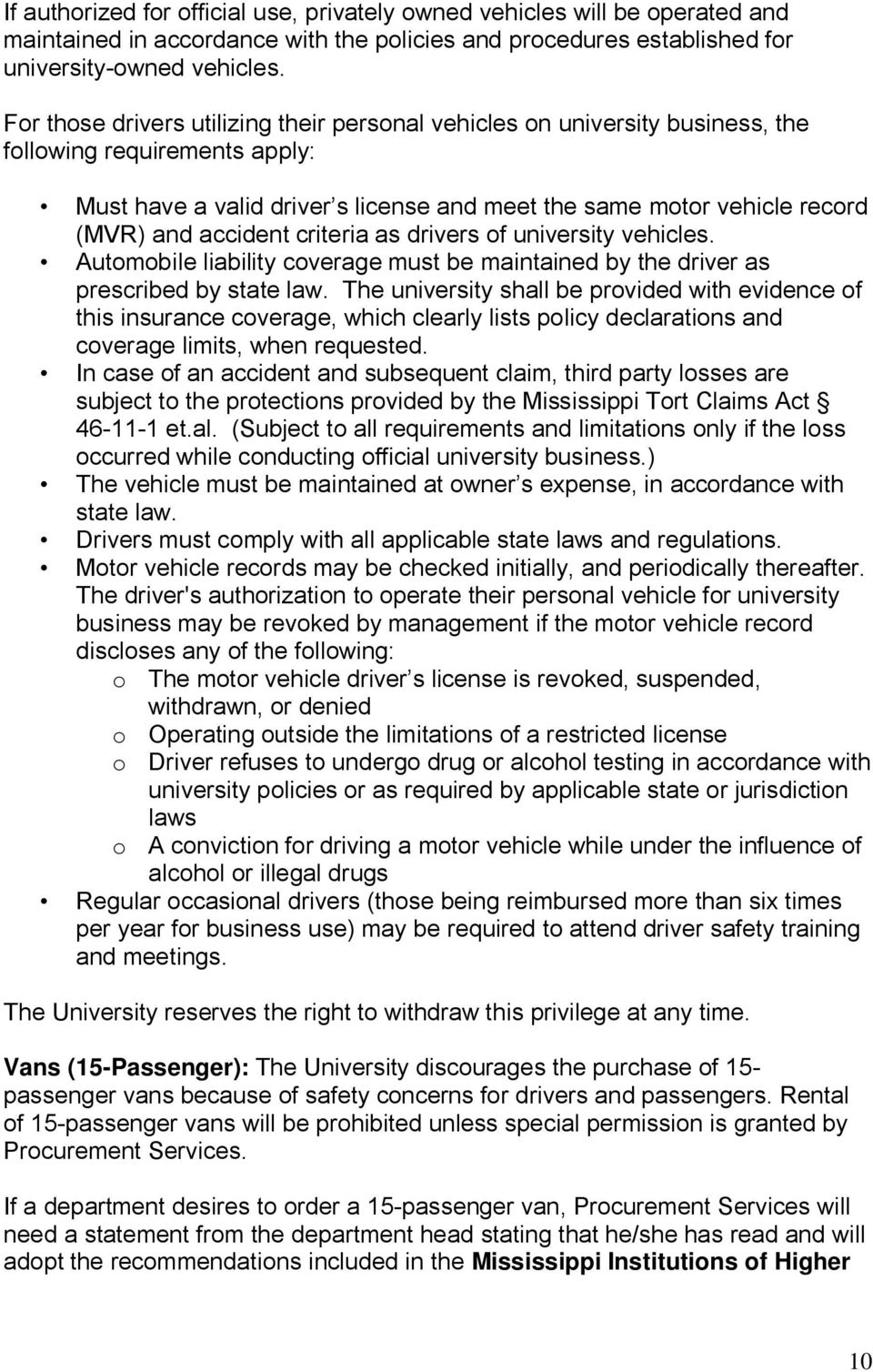 accident criteria as drivers of university vehicles. Automobile liability coverage must be maintained by the driver as prescribed by state law.