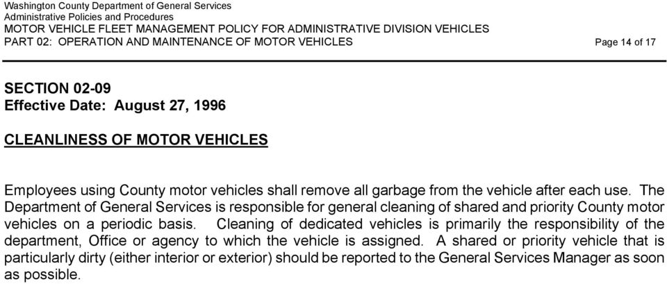 The Department of General Services is responsible for general cleaning of shared and priority County motor vehicles on a periodic basis.