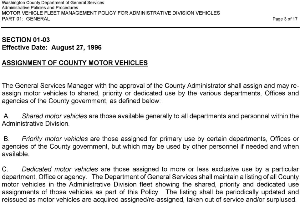 Shared motor vehicles are those available generally to all departments and personnel within the Administrative Division. B.