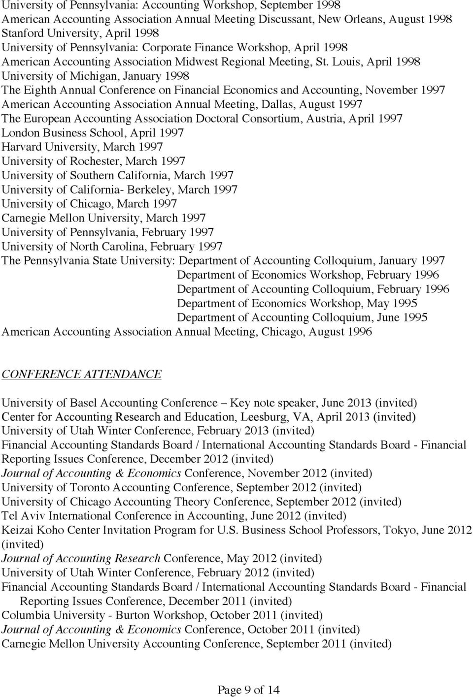 Louis, April 1998 University of Michigan, January 1998 The Eighth Annual Conference on Financial Economics and Accounting, November 1997 American Accounting Association Annual Meeting, Dallas, August