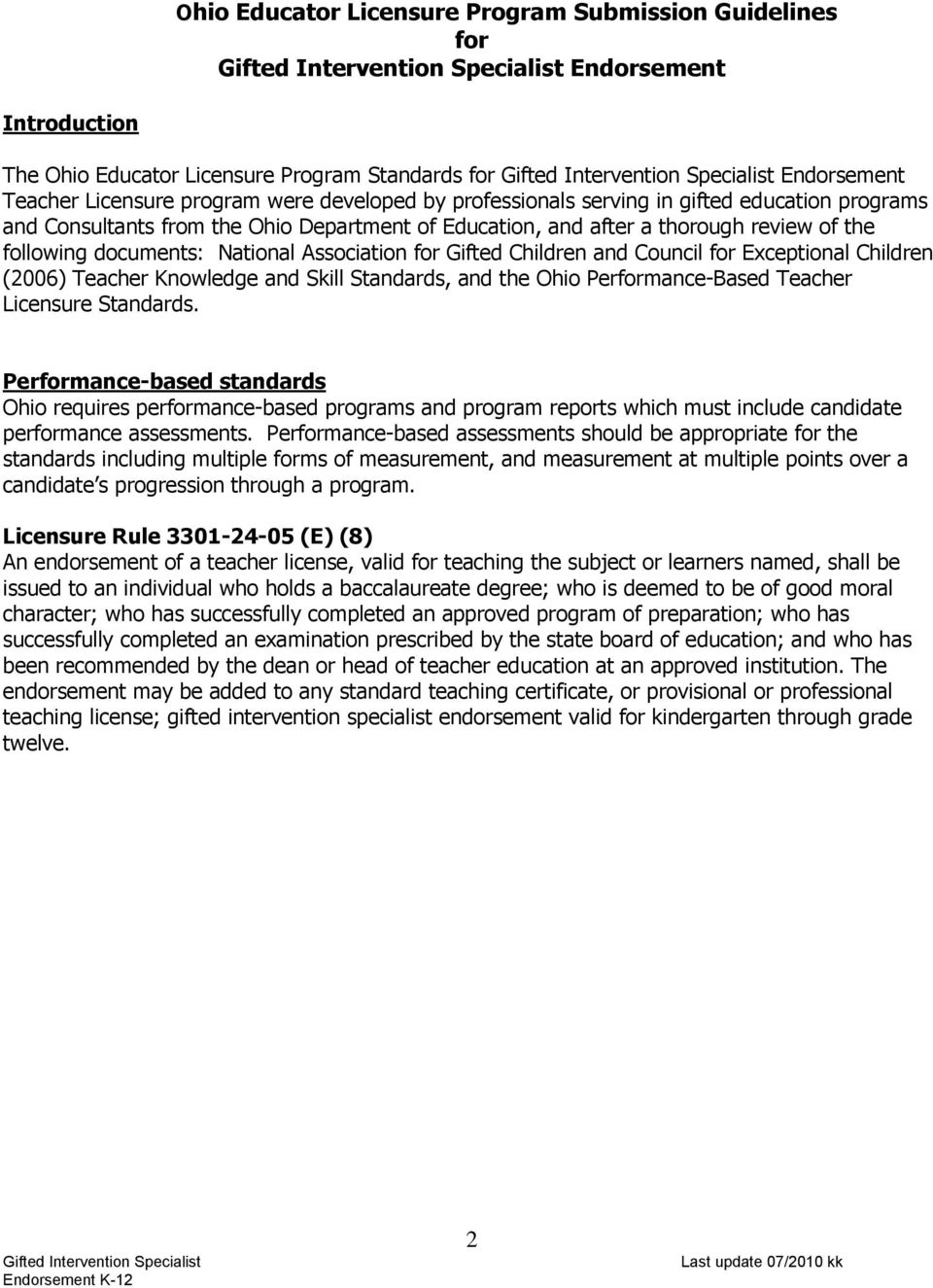 Children and Council for Exceptional Children (2006) Teacher Knowledge and Skill Standards, and the Ohio Performance-Based Teacher Licensure Standards.