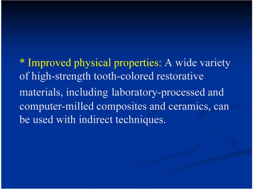 including laboratory-processed and computer-milled